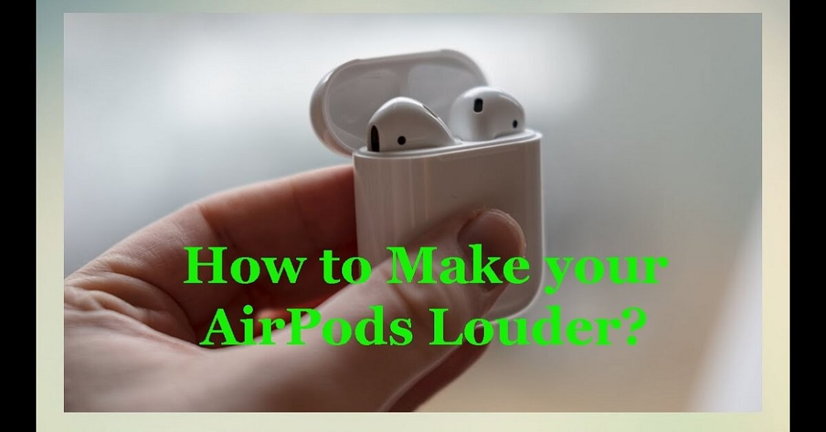 How to make your AirPods Louder